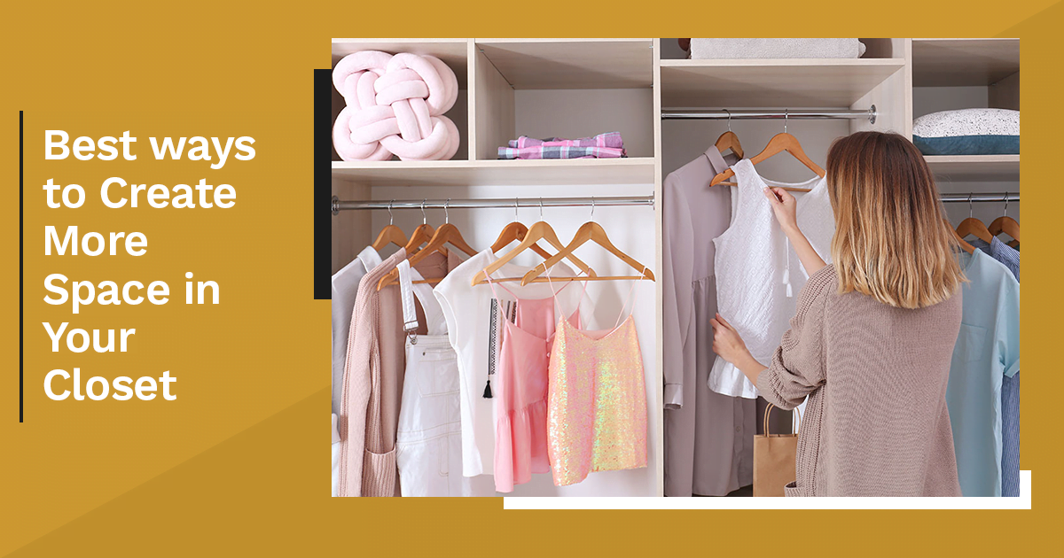 Best Ways to Create More Space in Your Closet