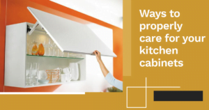 Ways to properly care for your kitchen cabinets